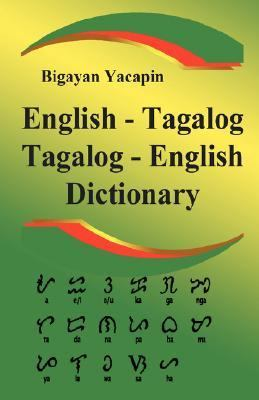 Comprehensive English - Tagalog, Tagalog - English Dictionary a Bilingual Dictionary and Grammar