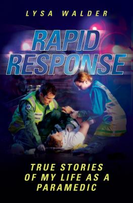Rapid Response: True Stories of My Life as a Paramedic
