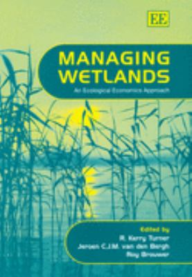 Managing Wetlands An Ecological Economics Approach