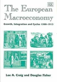The European Macroeconomy: Growth, Integration and Cycles 1500-1913