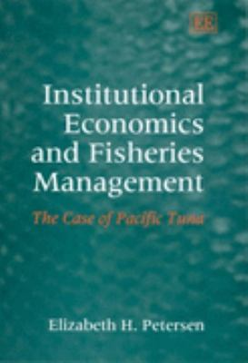 Institutional Economics And Fisheries Management The Case of Pacific Tuna