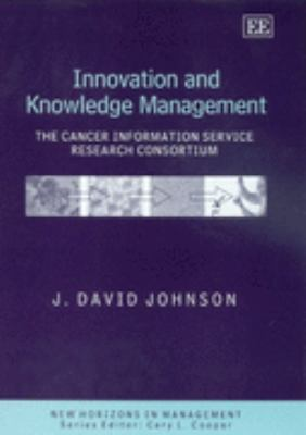 Innovation And Knowledge Management The Cancer Information Service Research Consortium