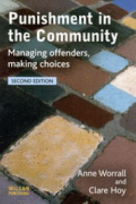 Punishment In The Community Managing Offenders, Making Choices