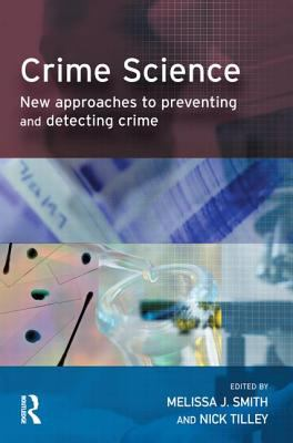 Crime Science New Approaches To Preventing And Detecting Crime
