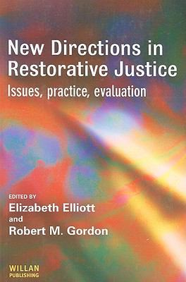 New Directions In Restorative Justice Issues, Practice, Evaluation