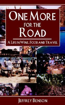 One More for the Road A Life in Wine, Food And Travel