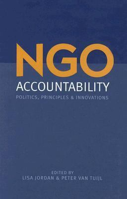 NGO Accountability Politics, Principles And Innovations