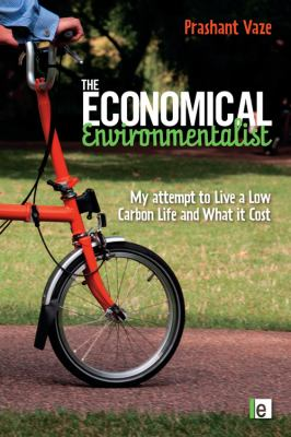 The Economical Environmentalist: My Attempt to Live a Low-Carbon Life and What it Costs