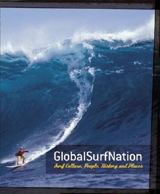 Global Surf Nation Surf Culture, People, History and Places