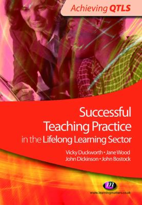 Successful Teaching Practice in the Lifelong Learning Sector (Achieving Qtls)