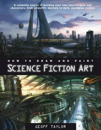 How to Draw and Paint Science Fiction Art