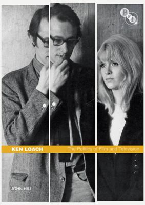 Ken Loach : The Politics of Film and Television