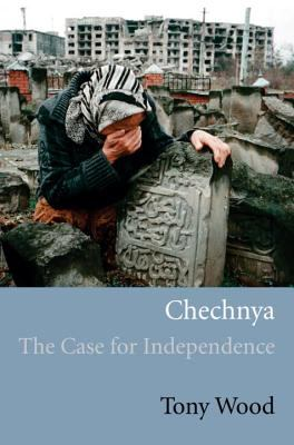 Chechnya The Case for Independence