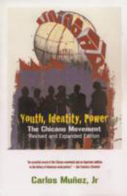 Youth, Identity, Power The Chicano Movement