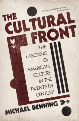 Cultural Front : The Laboring of American Culture in the Twentieth Century