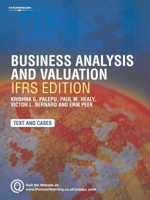 Business Analysis and Valuation: Ifrs Edition - Text and Cases