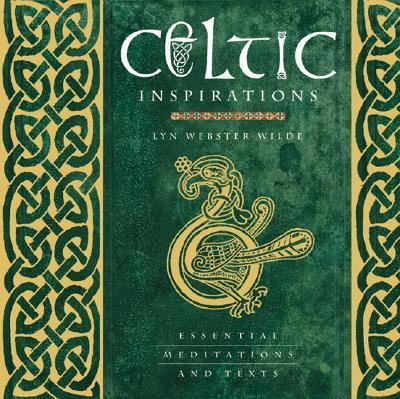 Celtic Inspirations Essential Meditations And Texts
