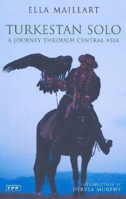 Turkestan Solo A Journey Through Central Asia