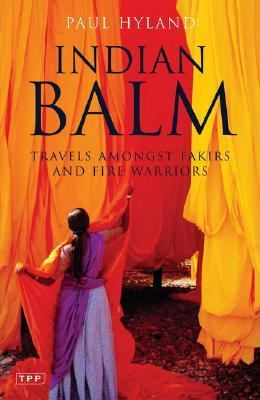 Indian Balm Travels Amongst Fakirs And Fire Warriors