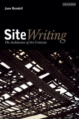 Site-Writing: The Architecture of Art Criticism