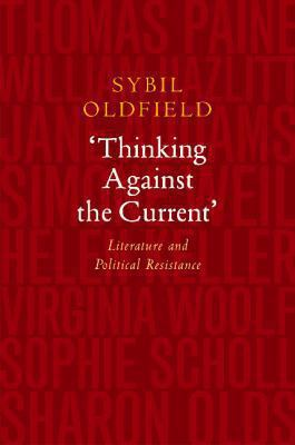 Thinking Against the Current : Literature and Political Resistance