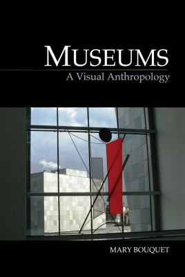 Museums : A Visual Anthropology