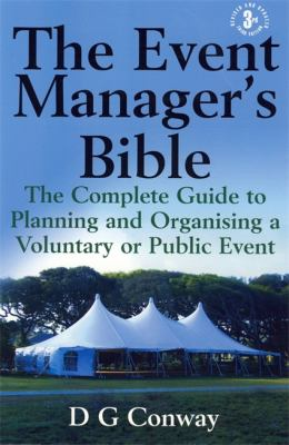 Event Manager's Bible: The Complete Guide to Planning and Organising a Voluntary or Public Event