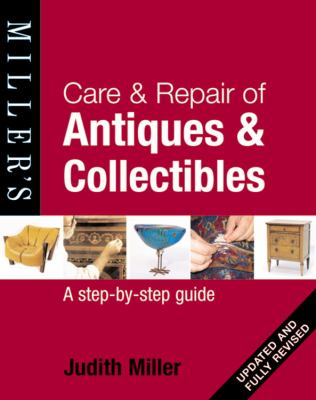 Miller's Care and Repair of Antiques and Collectibles
