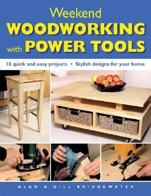 Weekend Woodworking With Power Tools