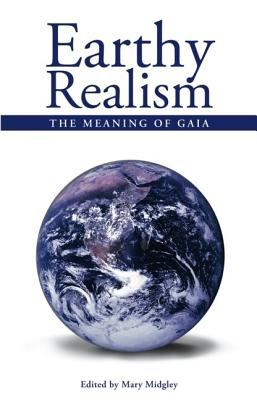 Earthy Realism The Meaning of Gaia