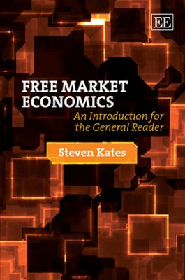 Free Market Economics : An Introduction for the General Reader