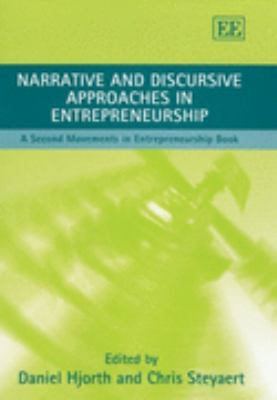 Narrative And Discursive Approaches in Entrepreneurship A Second Movements in Entrepreneurship Book