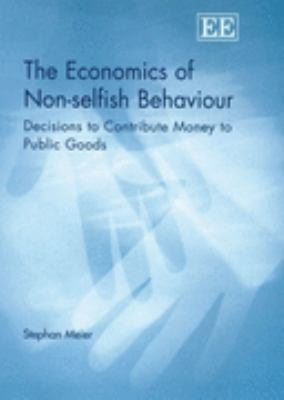 Economics of Non-Selfish Behaviour Decisions to Contribute Money to Public Goods