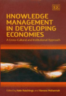 Knowledge Management in Developing Economies A Cross-cultural and Institutional Approach