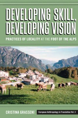 Developing Skill, Developing Vision: Practices of Locality at the Foot of the Alps, Vol. 3