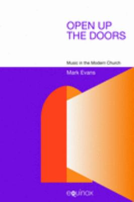 Open Up the Doors Music in the Modern Church