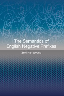 The Semantics of English Negative Prefixes