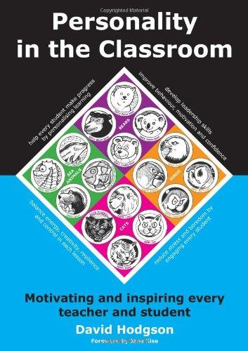 Personality in the Classroom: Motivating and Inspiring Every Teacher and Student