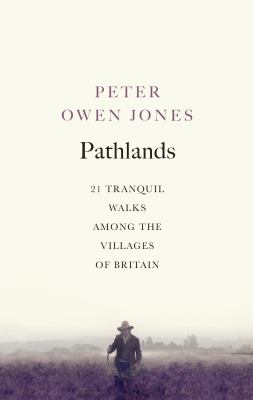 Pathlands : Tranquil Walks Through Britain