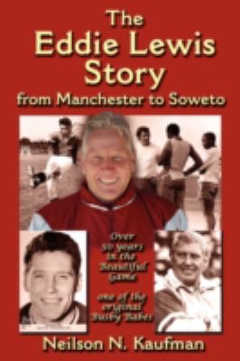 The Eddie Lewis Story: From Manchester to Soweto