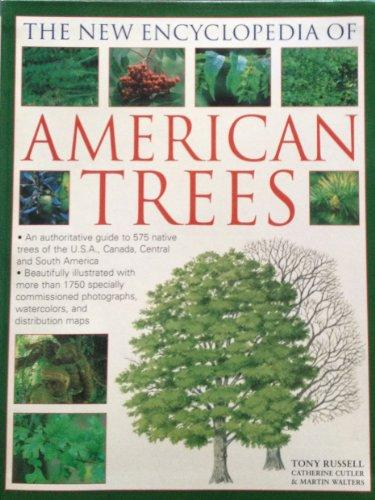 The New Encyclopedia Of American Trees
