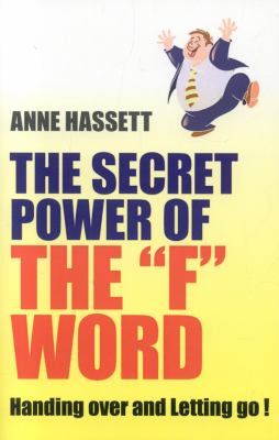 Secret Power of the F Word: Handing Over and Letting Go