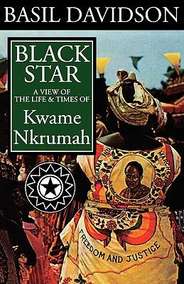 Black Star: The Life & Times of Kwame Nkrumah