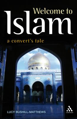Welcome to Islam: A Convert's Tale