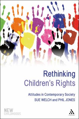 Rethinking Children's Rights: Attitudes in Contemporary Society (New Childhoods)