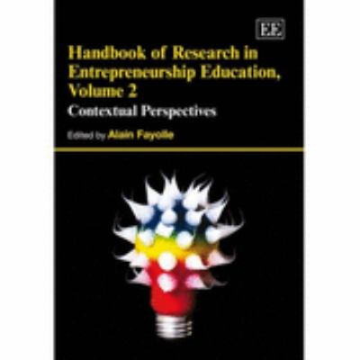 Handbook of Reseach in Entrepreneurship Education A Contextual Perspective