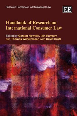 Handbook of Research on International Consumer Law (Research Handbooks in International Law)