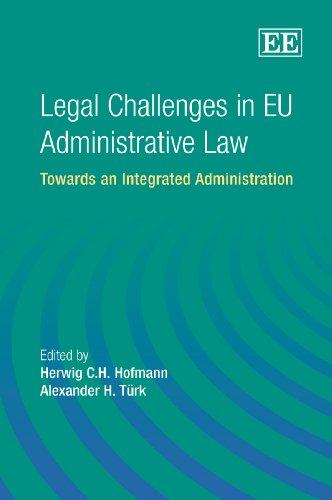 Legal Challenges in EU Administrative Law: Towards an Integrated Administration
