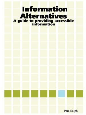 Information Alternatives A Guide to Providing Accessible Information