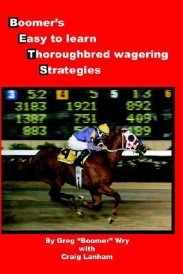 Bets Boomer's Easy to Learn Thoroughbred Wagering Strategies